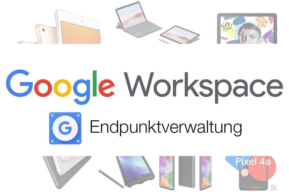 Google-Endpunktverwaltung-Workspace